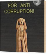 Scream For Anti Corruption Wood Print