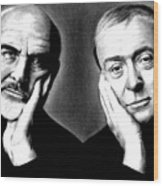 Sean Connery And Michael Caine Wood Print