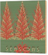 Season' Greetings 1 Wood Print