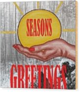 Seasons Greetings 31 Wood Print
