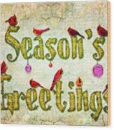 Season's Greetings Card Wood Print