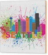 Seattle Skyline Paint Splatter Text Illustration Wood Print