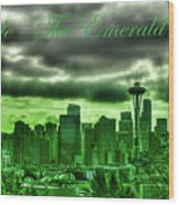 Seattle Washington - The Emerald City Wood Print
