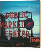 Seattle's Public Market Center At Sunset Wood Print
