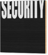 Security Wood Print