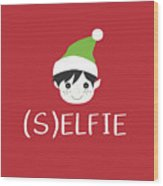 Selfie Elf- Art By Linda Woods Wood Print