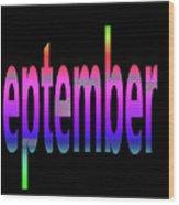 September 5 Wood Print