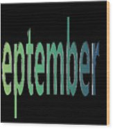 September 7 Wood Print