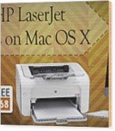 Set Up Hp Laserjet 1020 Drivers On Mac Os X Wood Print