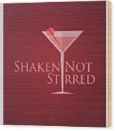 Shaken Not Stirred Wood Print