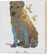Shar Pei Pop Art Wood Print