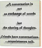 Sharing Of Thoughts Wood Print