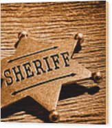 Sheriff Badge - Sepia Wood Print