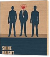 Shine Bright Like A Diamond Corporate Start-up Quotes Poster Wood Print
