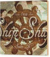 Ship Shape 1908 Wood Print