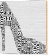 Shoe Shopping Wood Print