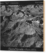 Sierra Nevada's Planer Earth Bw Wood Print