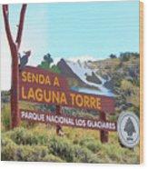 Trail Sign To Laguna Torre Wood Print