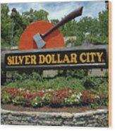 Silver Dollar City Sign Wood Print