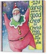 Sing And Dance Santa Wood Print