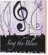 Sing The Blues Purple Wood Print