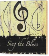 Sing The Blues Yellow Wood Print
