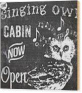 Singing Owl Cabin Rustic Sign Wood Print