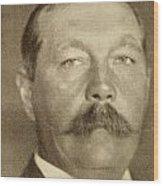 Sir Arthur Conan Doyle, 1859 -1930 Wood Print