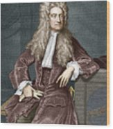 Sir Isaac Newton, British Physicist Wood Print by Sheila Terry