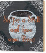 Sit For A Spell Wood Print