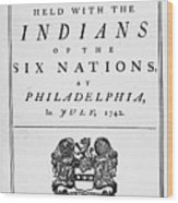 Six Nations Treaty, 1742 Wood Print by Granger