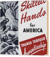 Skilled Hands For America Wood Print