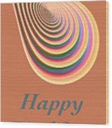 Slinky - Happy Birthday Card 2 Wood Print