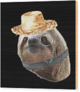Sloth Monacle Straw Sloths In Clothes Wood Print