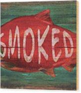 Smoked Fish Wood Print