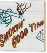 Smoking Good Times Wood Print