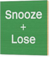 Snooze And Lose- Art By Linda Woods Wood Print
