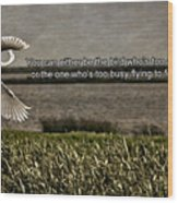 Snowy Egret Inspirational Quote Wood Print