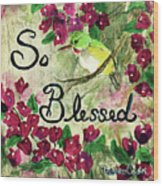 So Blessed Wood Print