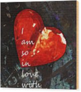 So In Love With You - Romantic Red Heart Painting Wood Print