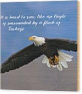 Soar Like An Eagle  If You Can Wood Print