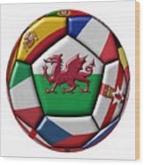 Soccer Ball With Flag Of Wales In The Center Wood Print