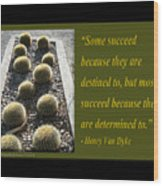 Some Succeed Because They Are Destined To Wood Print