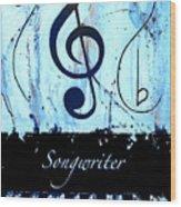 Songwriter - Blue Wood Print