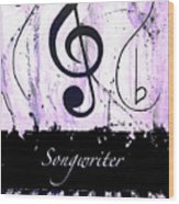 Songwriter - Purple Wood Print