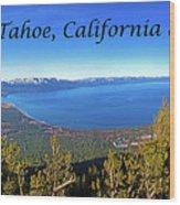 South Lake Tahoe, Ca And Nv Wood Print