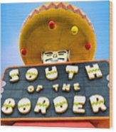 South Of The Border Wood Print
