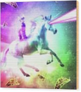 Space Cat Riding Unicorn - Laser, Tacos And Rainbow Wood Print
