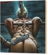 Spanking - Fine Art Of Bondage Wood Print