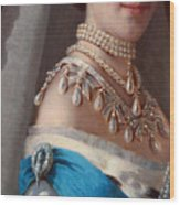 Historical Fashion, Royal Jewels On Empress Of Russia, Detail Wood Print